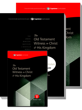 Module 9: The Old Testament Witness to Christ & His Kingdom